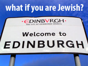 Edinburgh - Jew friendly?