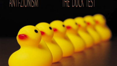 duck test antisemitism anti-Zionism